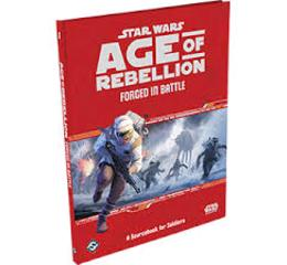 Star Wars RPG: Age of Rebellion: Forged in Battle